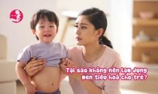Vì sao không được phép dùng men tiêu hóa bừa bãi cho bé?