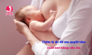 5 Lợi ích nuôi con bằng sữa mẹ