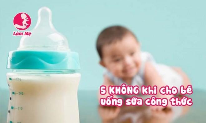6 KHÔNG mẹ cần nhớ khi cho bé uống sữa công thức