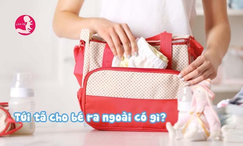 Chuẩn bị gì trong túi tã khi bé ra ngoài?