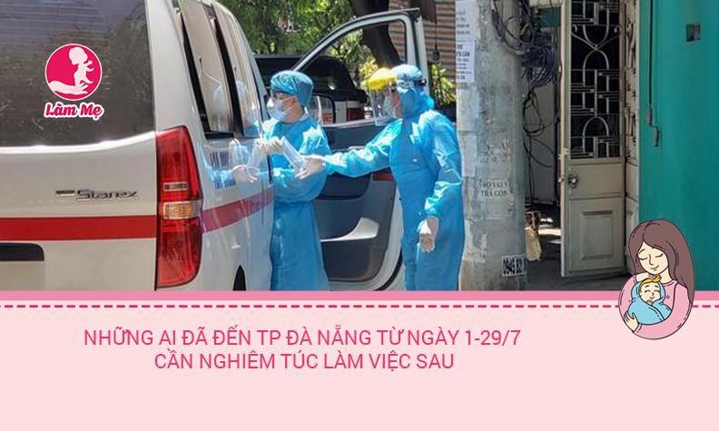 Những ai đã đến TP Đà Nẵng từ ngày 1-29/7 cần nghiêm túc làm ngay những việc sau