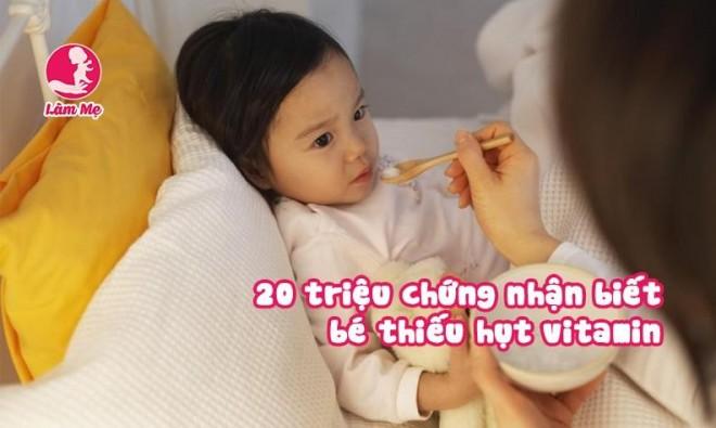 20 triệu chứng nhận biết bé thiếu hụt vitamin