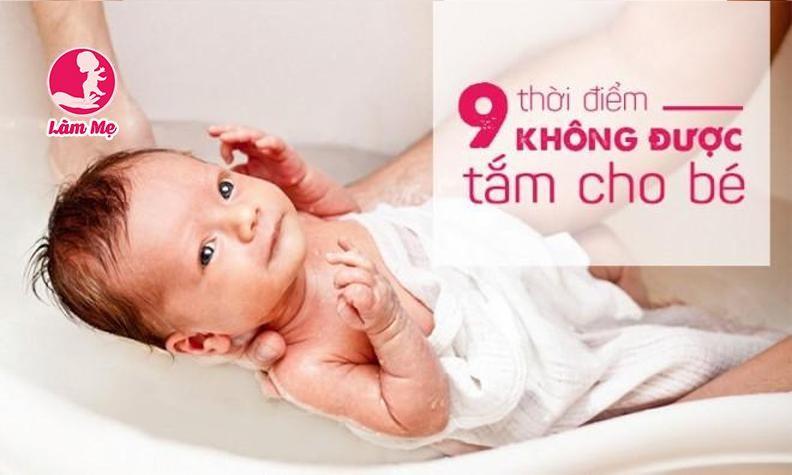 9 thời điểm mẹ tuyệt đối không được tắm cho bé