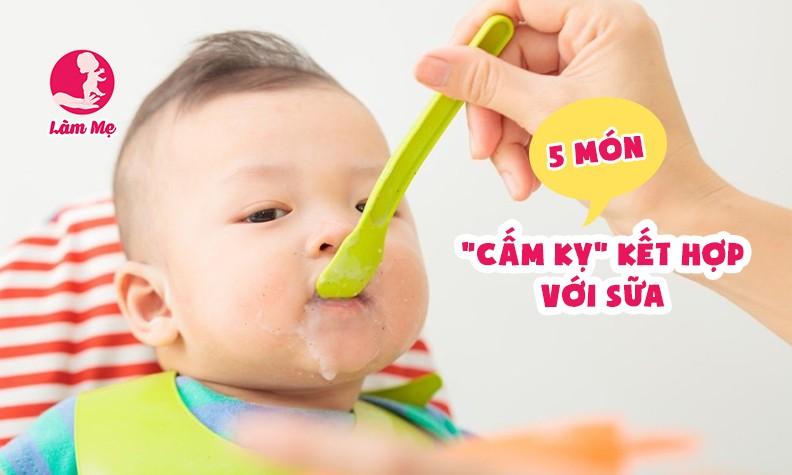 Những thực phẩm mẹ không nên kết hợp cùng với sữa cho bé