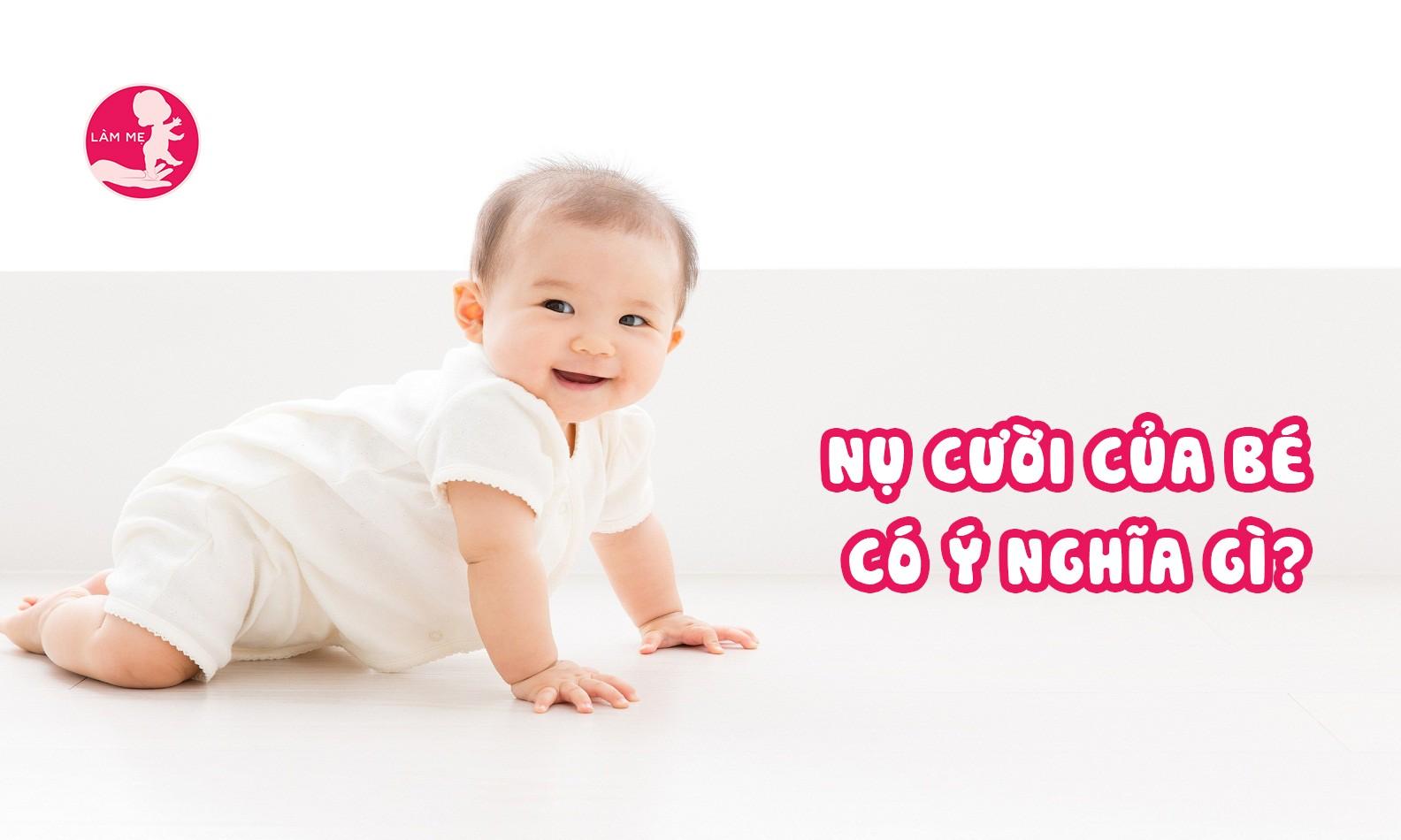 Mẹ có biết ý nghĩa nụ cười của bé từ 0 đến 12 tháng tuổi?