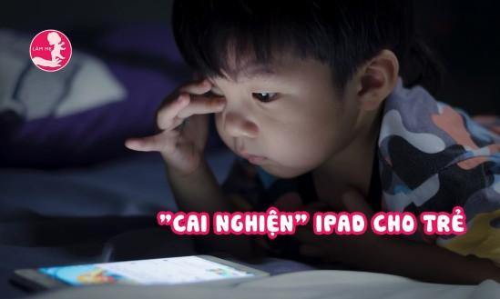 "Làm sao để ""cai nghiện"" iPad cho con?"