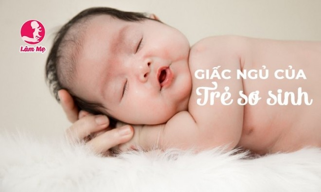 Giấc ngủ của trẻ sơ sinh và những điều mẹ cần biết