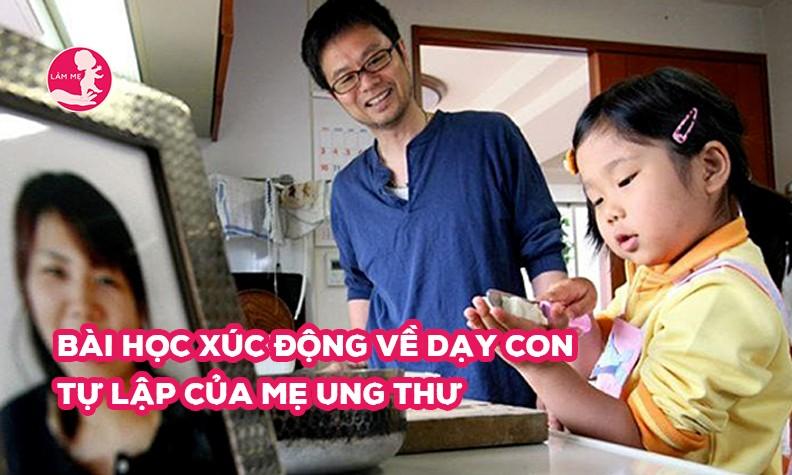 Bé gái 5 tuổi biết làm mọi việc nhà vì mẹ bị ung thư và lí do phụ huynh nên dạy con tự lập từ nhỏ