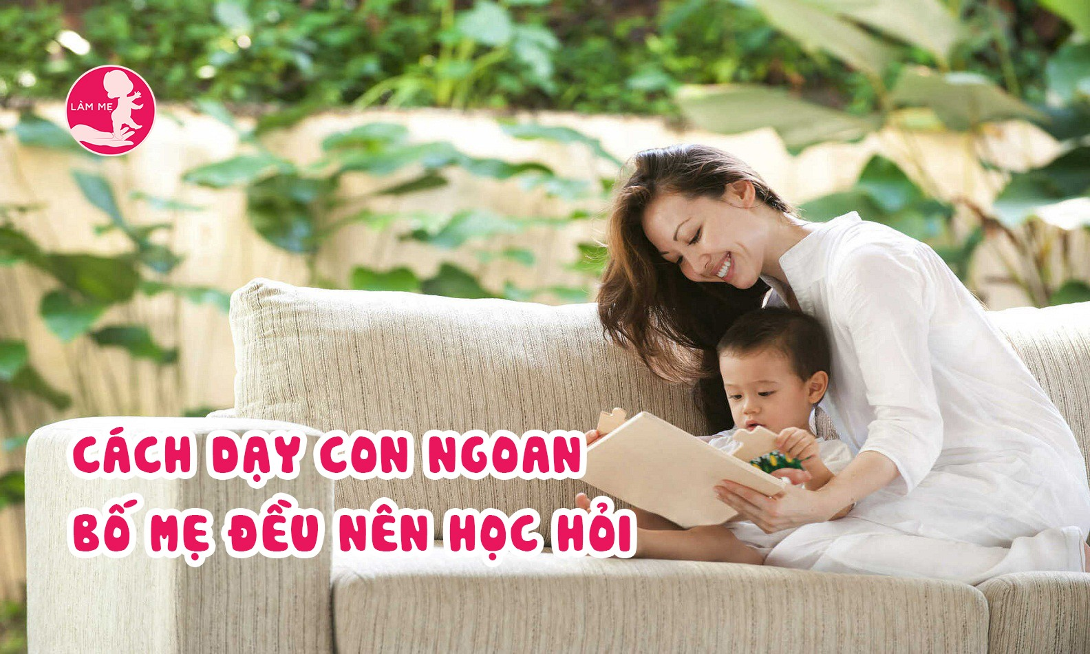 Dạy con ngoan thật dễ nếu bố mẹ bỏ ngay những thói quen sau