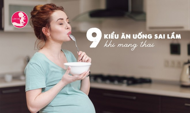 9 quan niệmsai lầm vềăn uống khi mang bầu