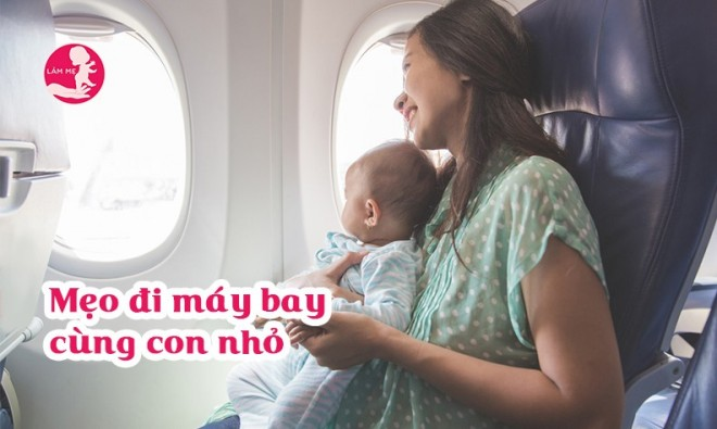 6 mẹo giúp mẹ đi máy bay dễ dàng với bé còn bú mẹ
