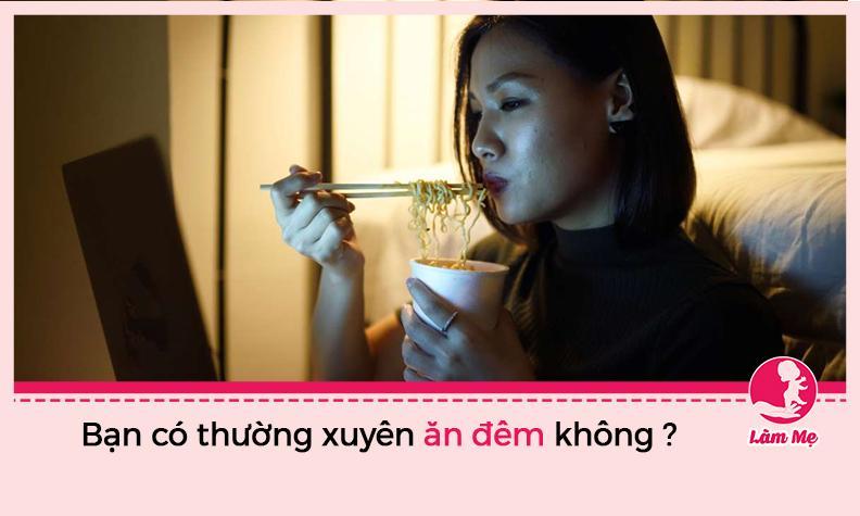 Bạn có thường xuyên ăn đêm không?